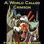 A World Called Crimson | Darius John Granger