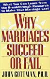 Why Marriages Succeed or Fail: What You Can learn from the Breakthrough Research to Make Your Marriage Last