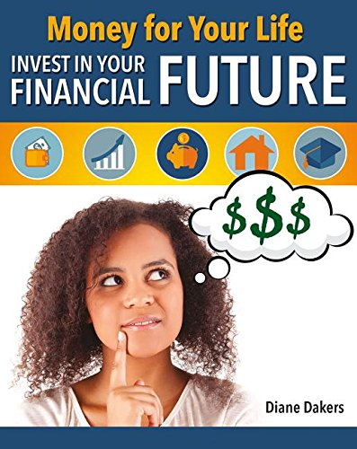 Download Money for Your Life: Invest in Your Financial Future (Financial Literacy for Life) ebook