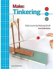Make: Tinkering: Kids Learn by Making Stuff