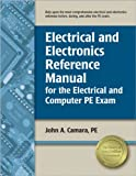 Electrical and Electronics Reference Manual for the Electrical and Computer PE Exam, Camara, PE, John A, 1591264375