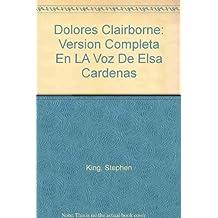 Dolores Clairborne: Version Completa En LA Voz De Elsa Cardenas
