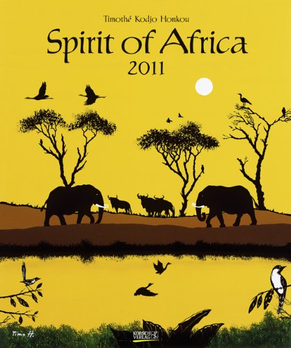 Spirit of Africa 2011. Art Kunstkalender
