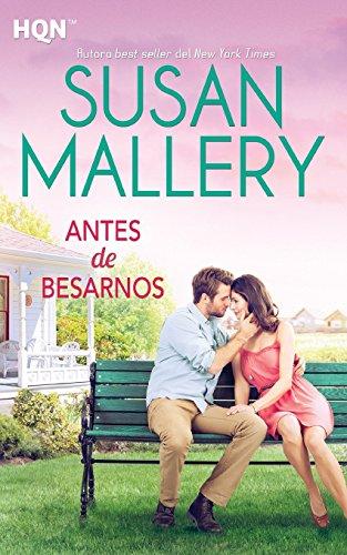 Antes de Besarnos  [Mallery, Susan] (Tapa Blanda)