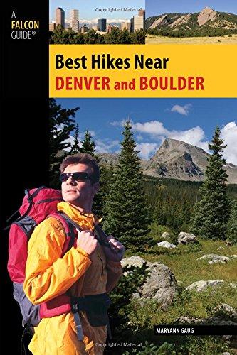 Best Hikes Near Denver and Boulder (Best Hikes Near Series)