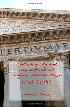 Book Establishing Mystical, Arcane, Occult and Religious Activities Prayer: God Light