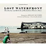 Lost Waterfront: The Decline and Rebirth of Manhattan's Western Shore