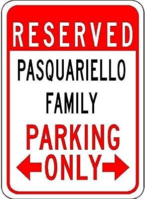 "Pasquariello Family Parking - Customized Last Name - 7""X10"" Quality Aluminum Sign"