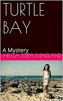 TURTLE BAY: A Mystery by [Madland, Helga Stipa]