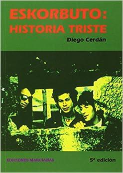 Diego Cerdán - Eskorbuto. Historia Triste