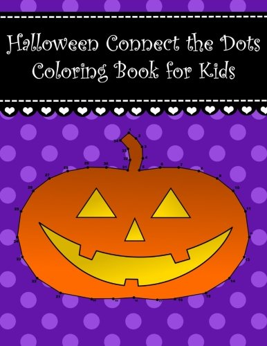 Halloween Connect the Dots Coloring Book for Kids: Big Halloween dot to dot coloring book for kids. Large cute pictures witch owl candle moon cat ... The Dots Coloring Books For Kids) (Volume 1)