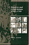 Hanover and Great Britain, 1740-1760, Uriel Dann, 0718514890