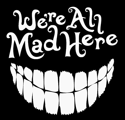 Alice In Wonderland We're All Mad Here Decal
