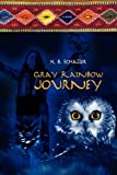 Gray Rainbow Journey, K. B. Schaller, 1602900876