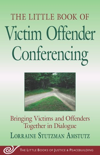 The Little Book of Victim Offender Conferencing: Bringing Victims and Offenders Together in Dialogue (The Little Books of Justice & Peacebuilding) by Amstutz, Lorraine Stutzman published by Good Books (2009) [Paperback]
