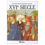 img - for Les Grands Auteurs Francais du Programme: Anthologie et Histoire Litteraire, XVI Siecle (French Edition) book / textbook / text book