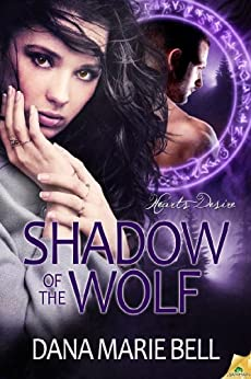 Shadow of the Wolf (Heart's Desire Book 1) by [Bell, Dana Marie]