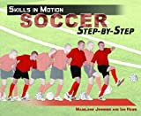 img - for Soccer Step-By-Step (Skills in Motion) book / textbook / text book
