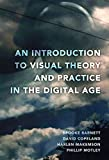 An Introduction to Visual Theory and Practice in the Digital Age 9781433109034
