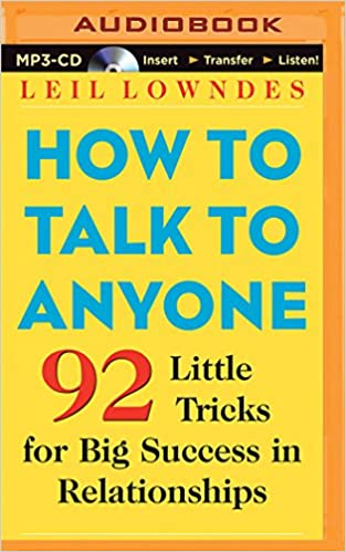 how to talk to anyone 92 little tricks for big success in