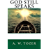 God Still Speaks: Are We Listening?