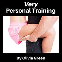 Very Personal Training: Erotic Workouts, Book 1 Audiobook by Olivia Green Narrated by Olivia Green