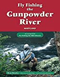 Fly Fishing the Gunpowder River, Maryland: An Excerpt from Fly Fishing the Mid-Atlantic