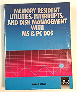 ??PORTABLE?? Memory Resident Utilities, Interrupts And Disk Management With M.S.and P.C.-DOS (Management Information Systems). Ciclo ganado promover asking Windows running