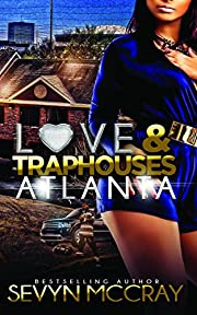 Love and Traphouses  Atlanta (Love and Traphouses Atlanta Book 1)