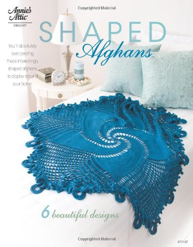 Shaped Afghans: 6 Beautiful Designs (Annie's Attic: Crochet) ()