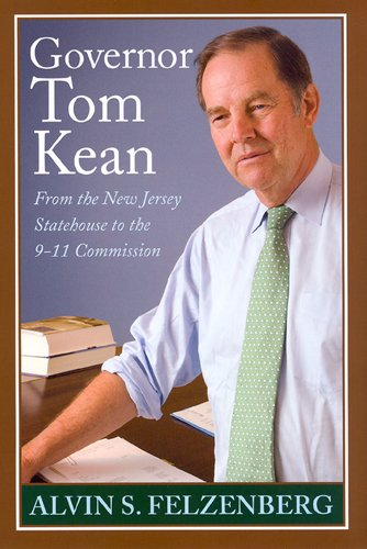 Governor Tom Kean  From The New Jersey Statehouse To The 911 Commission