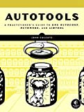 Autotools: A Practioner s Guide to GNU Autoconf, Automake, and Libtool