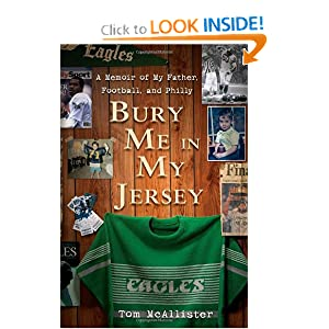 Bury Me in My Jersey: A Memoir of My Father, Football, and Philly Tom McAllister
