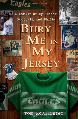 new concept 8100d c9f0b Amazon.com: Bury Me in My Jersey: A Memoir of My Father ...
