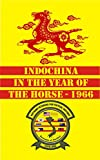 img - for Indochina in the Year of the Horse - 1966 book / textbook / text book