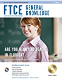 FTCE General Knowledge w/ CD-ROM (FTCE Teacher Certification Test Prep)