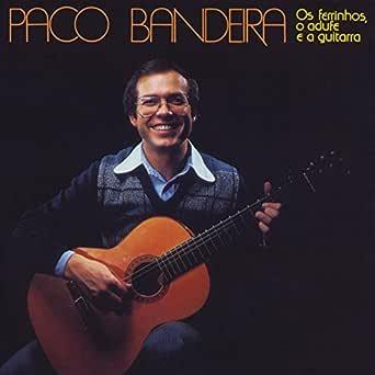 Os ferrinhos, o adufe e a guitarra de Paco Bandeira en Amazon ...