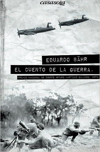 El cuento de la guerra (Spanish Edition): Bähr, Eduardo: 9780988781290:  Amazon.com: Books