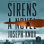Sirens: A Novel | Joseph Knox