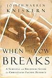 When the Vow Breaks, Joseph W. Kniskern, 0805460845