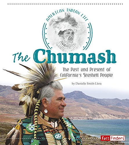 The Chumash: The Past and Present of California's Seashell People (American Indian Life) (5 Facts About The California Gold Rush)