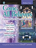 img - for Come, All Believers: Creative Vocal Solos for Worship (Accompaniment CD Included, Medium Voice) book / textbook / text book