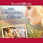 Her Daughter's Dream | Francine Rivers