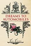 Dreams to Automobiles, Len Larson, 1436378923