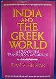 India and the Greek World, Jean W. Sedlar, 0847661733