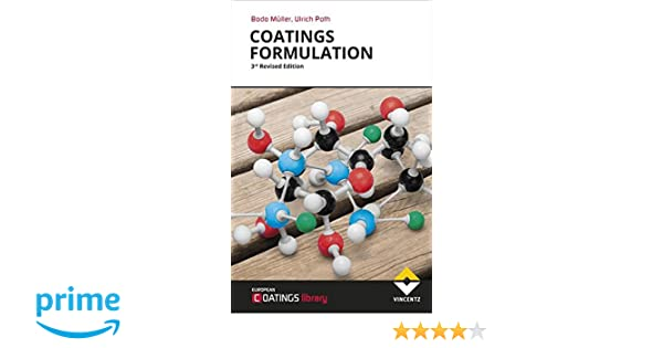 Coatings Formulation: 3rd Revised Edition: Bodo Mueller