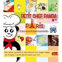 Petit Chef Panda Paris…: et ses recettes de desserts gourmands (French Edition)