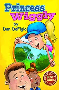 Princess Wiggly: Exercise and nutrition for children (English Edition) por [DeFigio, Dan, Publishing, Iron Ring]