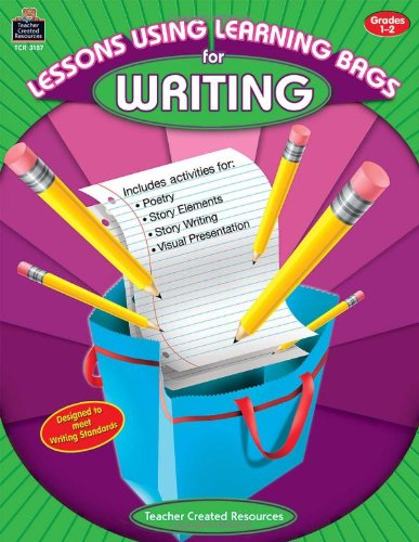 Lessons Using Learning Bags - Lessons Using Learning Bags for Writing, Grades 1-2