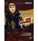 img - for The Underground Adventure of Arly Dunbar, Cave Explorer (History's Kid Heroes (Quality Paper)) (Paperback) - Common book / textbook / text book